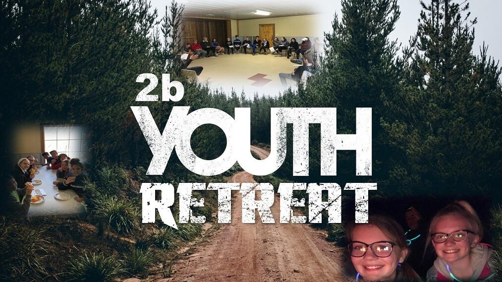 2b Youth Retreat 2019