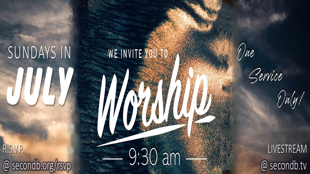 July Worship Service - One Service Only - 9:30 am