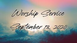 Worship Service - September 13, 2020