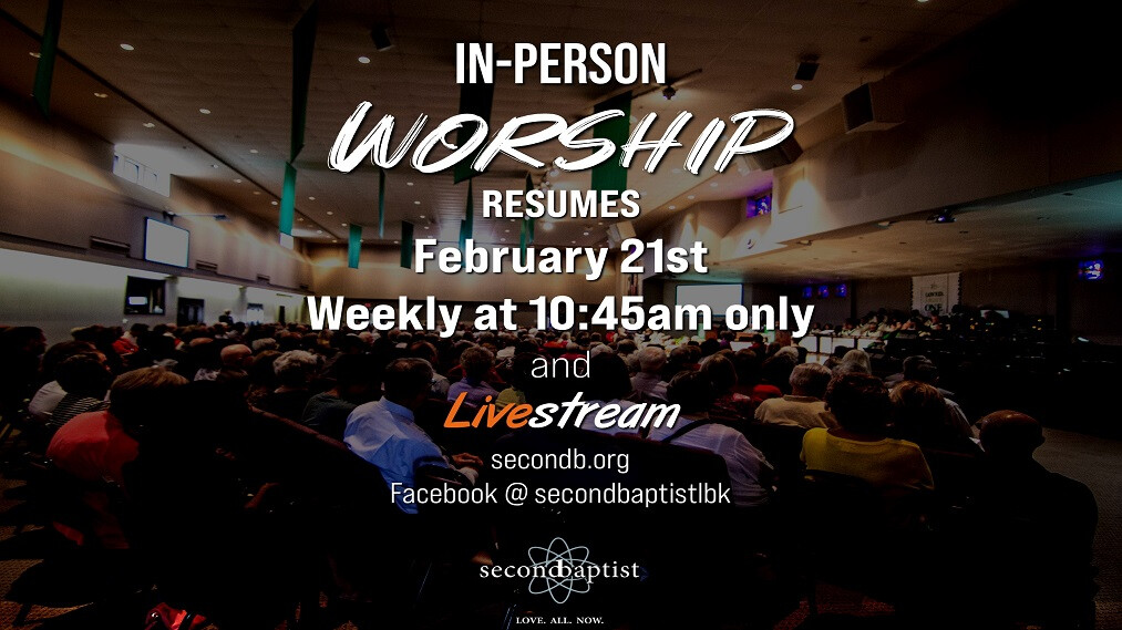 In-Person Worship Resumes February 21st at 10:45am