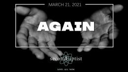 Again - Worship Service - March 21, 2021