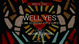 """""""Well Yes"""" - Worship Service - May 9, 2021"""