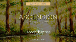Ascension of Our Lord - Worship - May 16, 2021