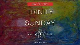 Trinity Sunday - May 30, 2021 - Worship Service
