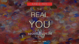 """""""The Real You"""" - June 6, 2021 Worship Service"""