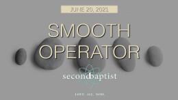 """Smooth Operator"" - Worship Service - June 20, 2021"