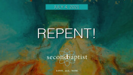 """""""Repent!"""" - Worship Service - July 4, 2021"""