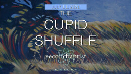 """""""The Cupid Shuffle"""" - July 11, 2021 - Worship Service"""