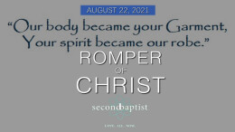 """""""Romper of Christ"""" - August 22, 2021 - Worship Service"""