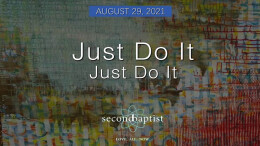 """""""Just Do It Just Do It"""" - August 29, 2021 - Worship Service"""
