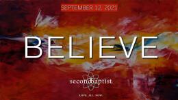 """Believe"" - Worship Service - September 12, 2021"