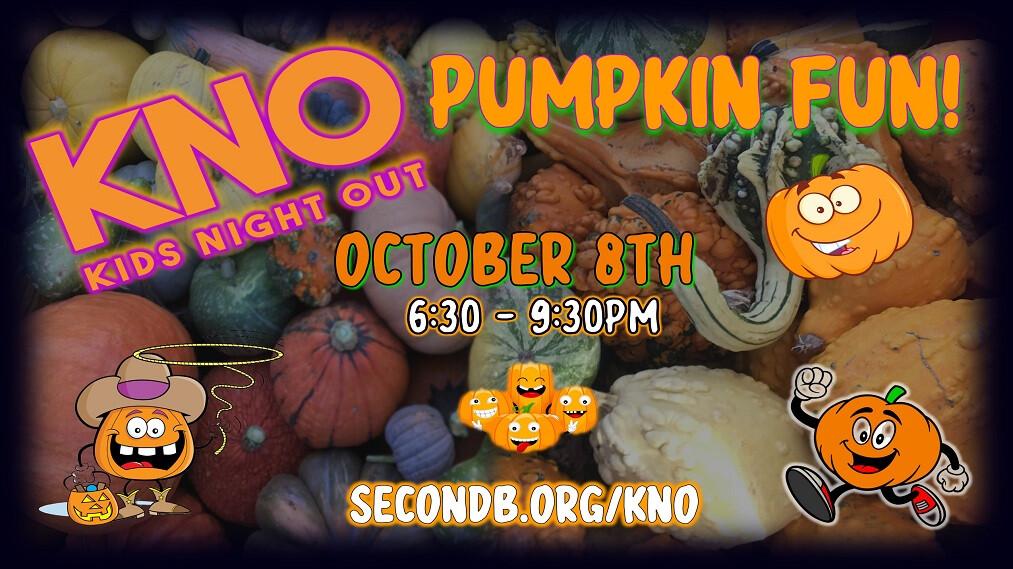 "Kids Night Out - October 2021 - ""Pumpkin Fun"""
