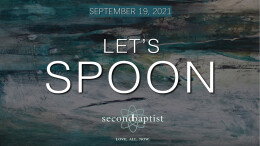 """""""Let's Spoon"""" - September 19, 2021 Worship Service"""